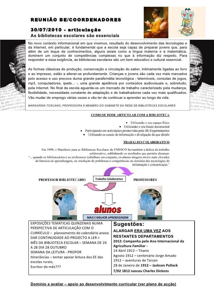 REUNIÃO BE/COORDENADORES 30/07/2010 - articulação As bibliotecas escolares são essenciaisNo novo contexto informacional em...