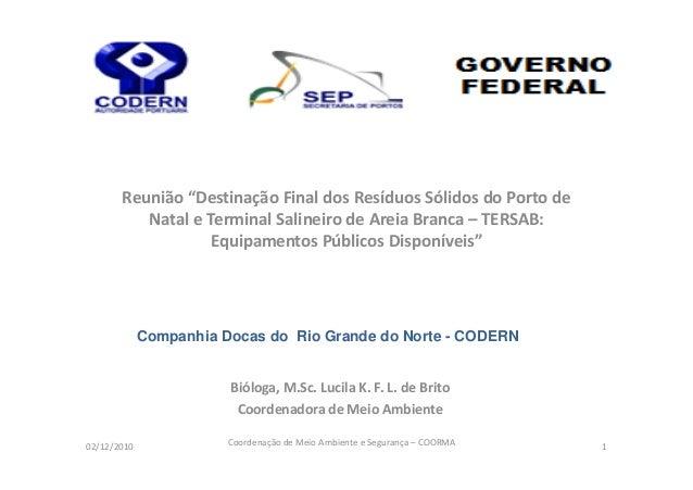 """Reunião """"Destinação Final dos Resíduos Sólidos do Porto de          Natal e Terminal Salineiro de Areia Branca – TERSAB:  ..."""