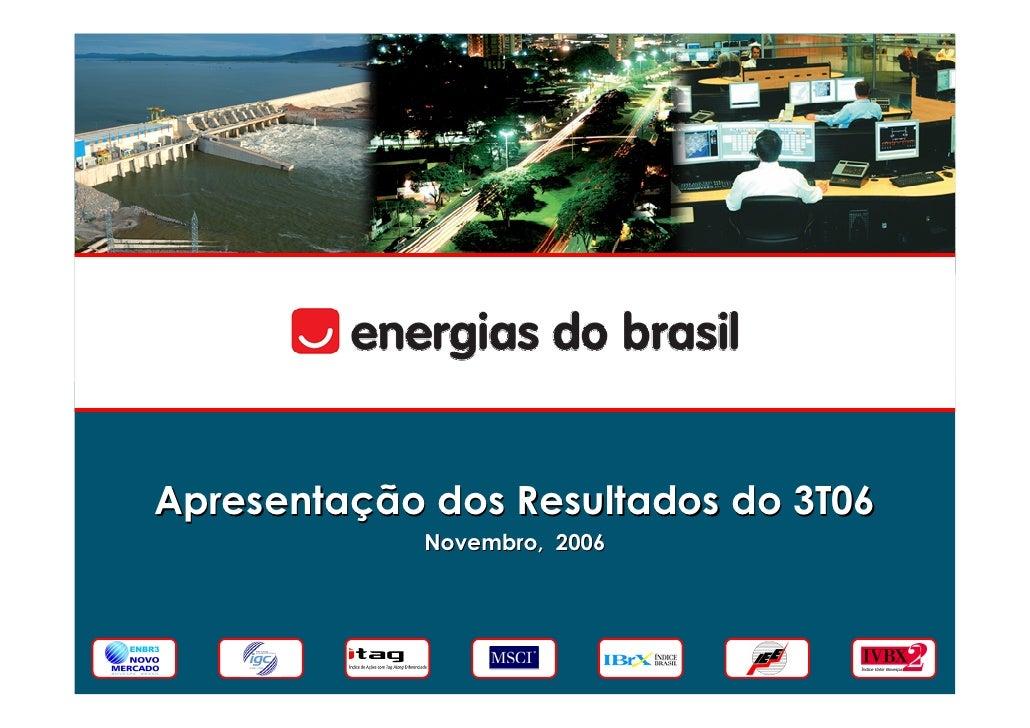 Apresentação dos Resultados do 3T06              Novembro, 2006