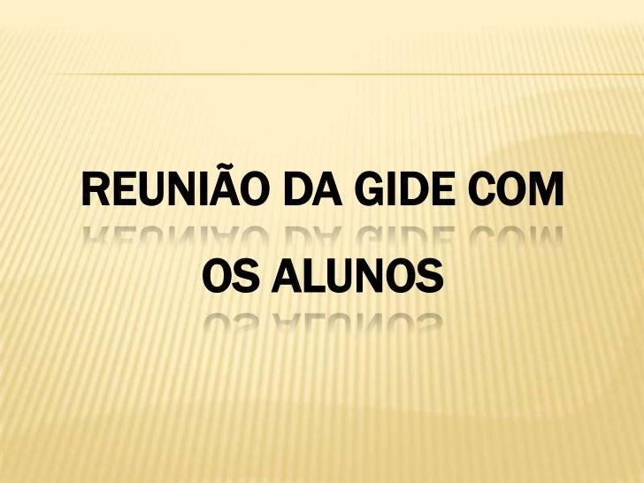 REUNIÃO DA GIDE COM OS ALUNOS<br />