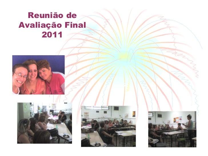 Reunião de Avaliação Final 2011
