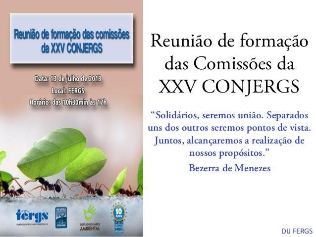 """Reunião de formação das Comissões da XXV CONJERGS """"Solidários, seremos união. Separados uns dos outros seremos pontos de v..."""