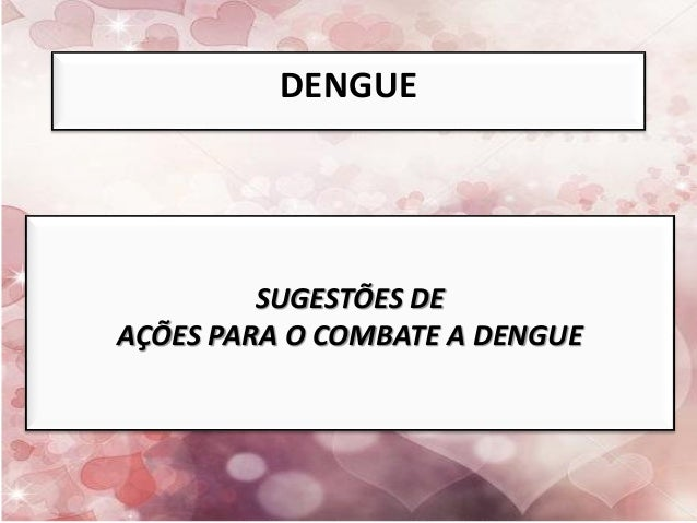 MATEMÁTICA DENGUE SUGESTÕES DE AÇÕES PARA O COMBATE A DENGUE