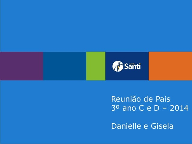 Reunião de Pais 3º ano C e D – 2014 Danielle e Gisela