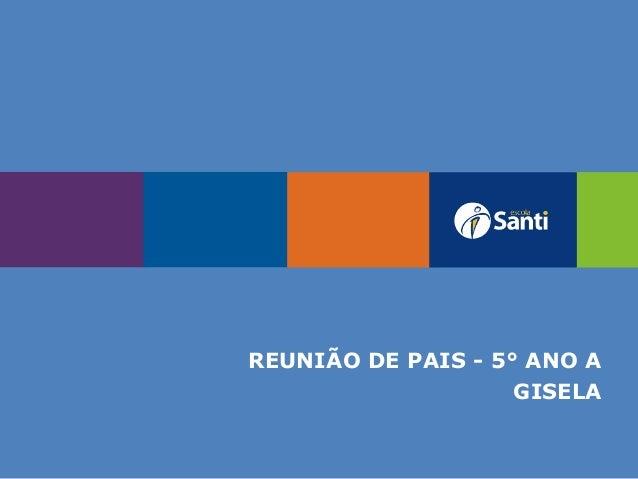 REUNIÃO DE PAIS - 5° ANO A GISELA