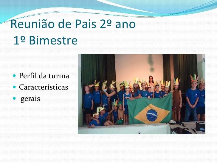 Reunião de Pais 2º ano1º Bimestre Perfil da turma Características gerais