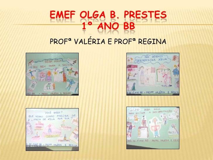 EMEF OLGA B. PRESTES1º ANO BB<br />PROFª VALÉRIA E PROFª REGINA<br />