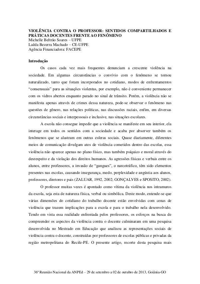 36ª Reunião Nacional da ANPEd – 29 de setembro a 02 de outubro de 2013, Goiânia-GO VIOLÊNCIA CONTRA O PROFESSOR: SENTIDOS ...