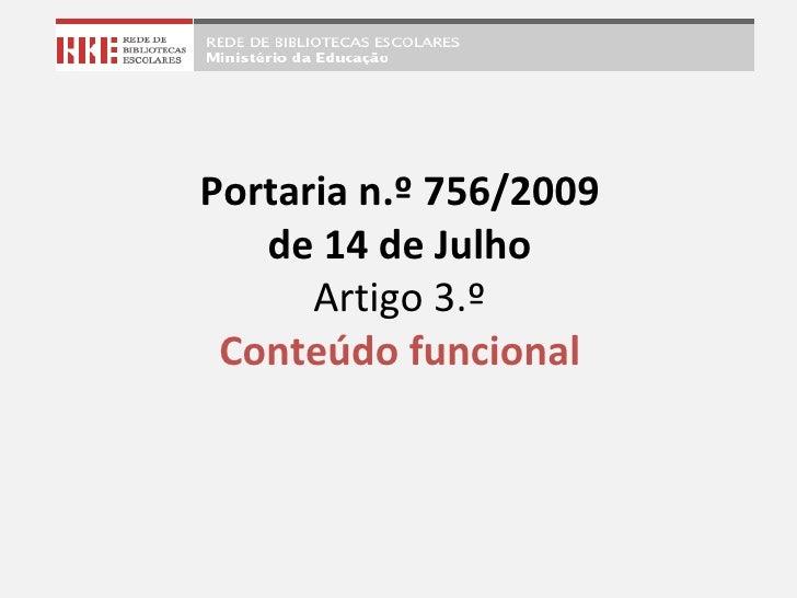 Portaria n.º 756/2009 de 14 de Julho Artigo 3.º Conteúdo funcional