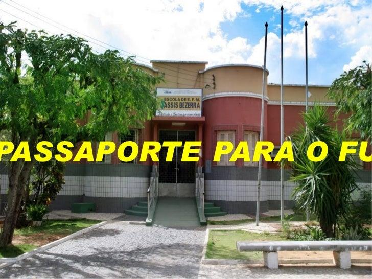 SEU   PASSAPORTE   PARA O FUTURO