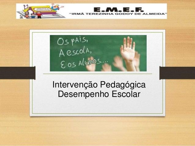 Intervenção Pedagógica Desempenho Escolar