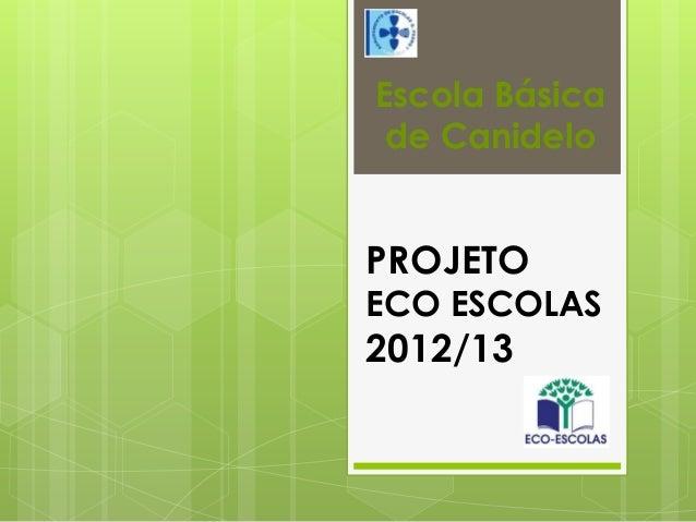 PROJETOECO ESCOLAS2012/13Escola Básicade Canidelo