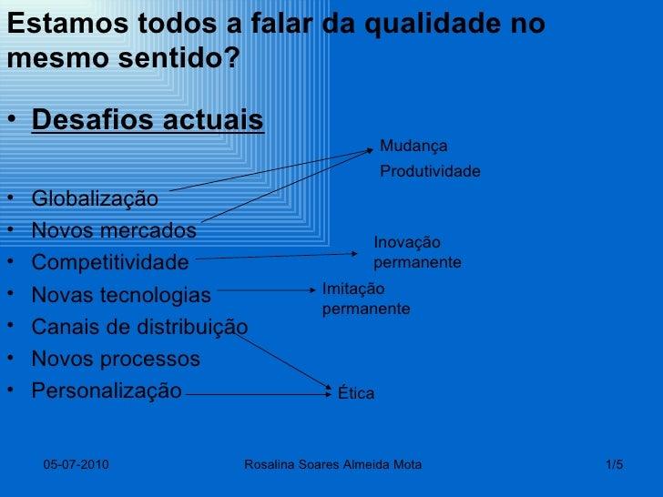 <ul><li>Desafios actuais </li></ul><ul><li>Globalização </li></ul><ul><li>Novos mercados </li></ul><ul><li>Competitividade...