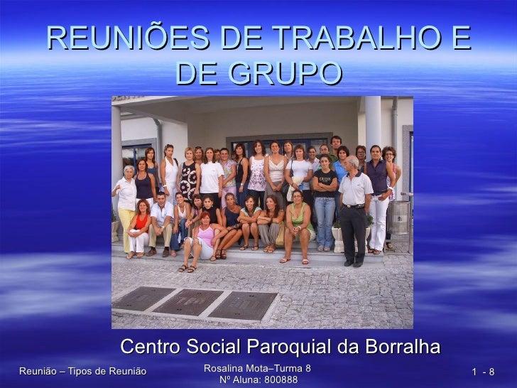 REUNIÕES DE TRABALHO E DE GRUPO Centro Social Paroquial da Borralha