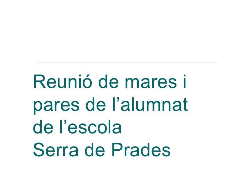 Reunió de mares i pares de l'alumnat de l'escola  Serra de Prades