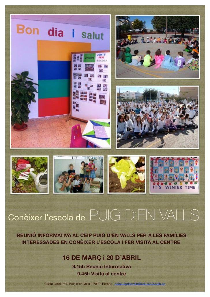 Conèixer l'escola de                     PUIG D'EN VALLS  REUNIÓ INFORMATIVA AL CEIP PUIG D'EN VALLS PER A LES FAMÍLIES   ...