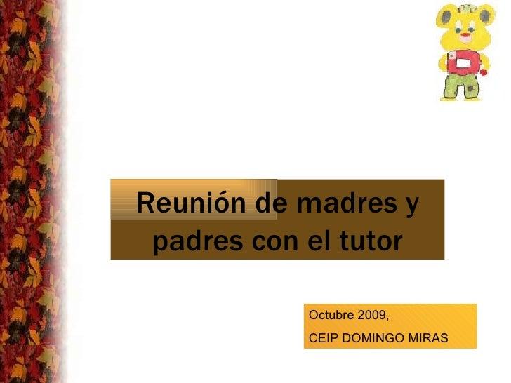 Reunión de madres y padres con el tutor Octubre 2009,  CEIP DOMINGO MIRAS