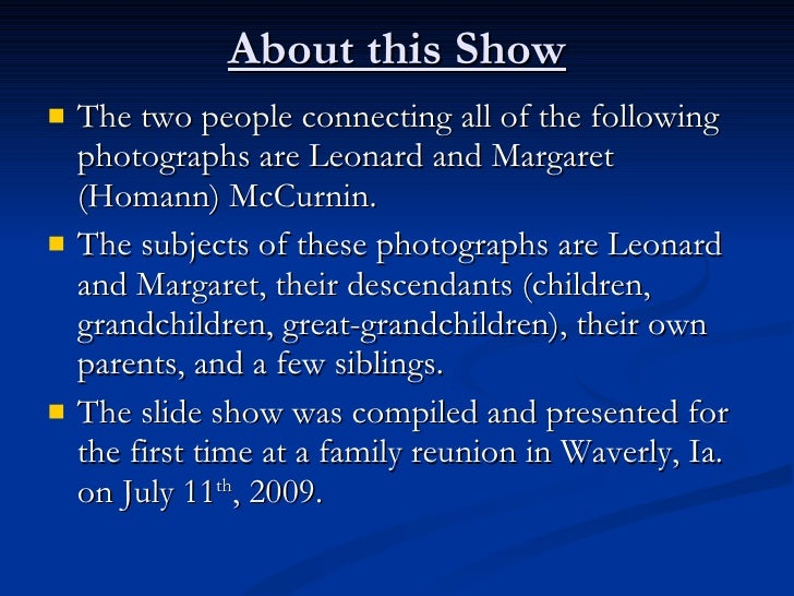 About this Show    The two people connecting all of the following     photographs are Leonard and Margaret     (Homann) M...