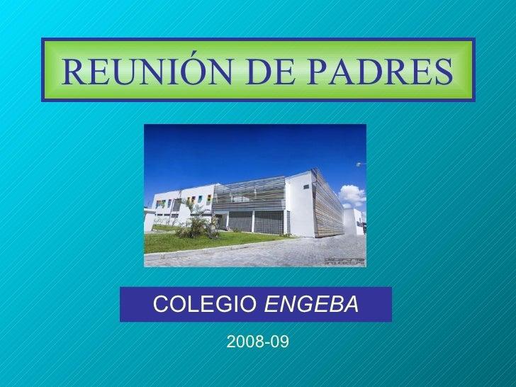 REUNIÓN DE PADRES COLEGIO  ENGEBA 2008-09