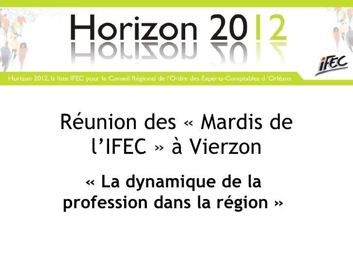 Réunion des «Mardis de l'IFEC» à Vierzon «La dynamique de la profession dans la région»