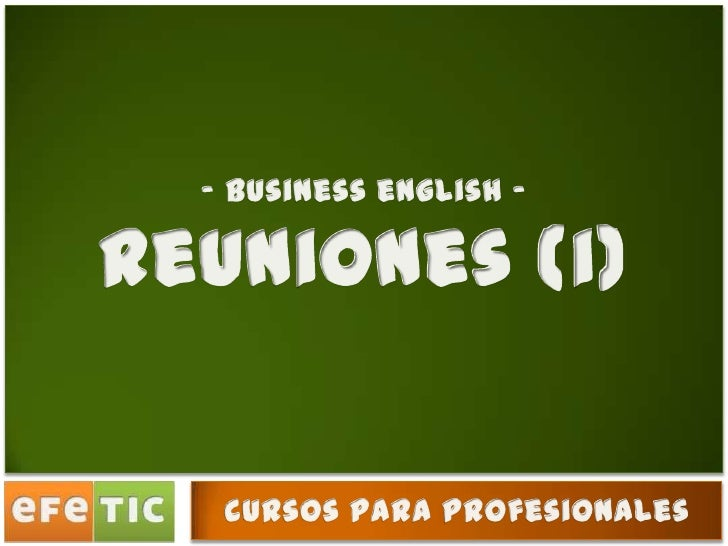 - business english - <br />reuniones (i)<br />cursos para profesionales<br />
