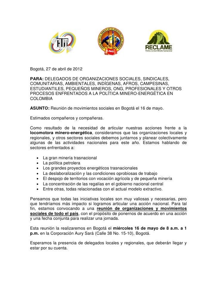 Bogotá, 27 de abril de 2012PARA: DELEGADOS DE ORGANIZACIONES SOCIALES, SINDICALES,COMUNITARIAS, AMBIENTALES, INDÍGENAS, AF...