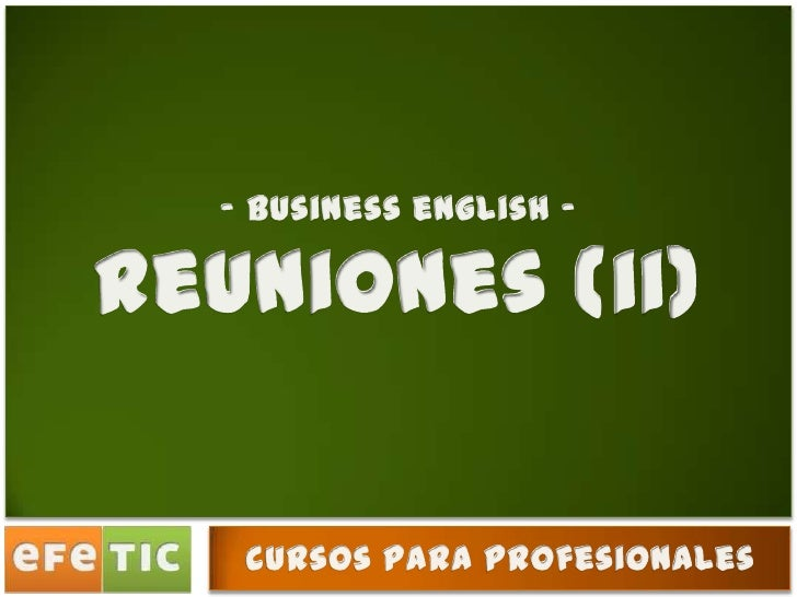 - business english - <br />reuniones (ii)<br />cursos para profesionales<br />