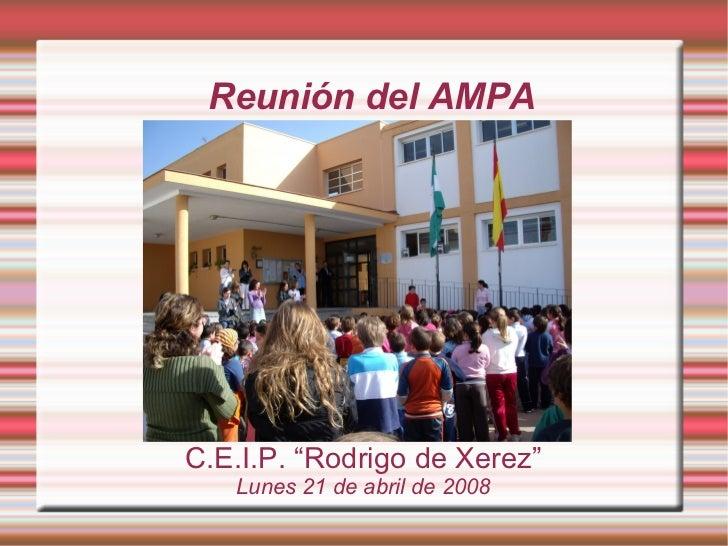 """Reunión del AMPA     C.E.I.P. """"Rodrigo de Xerez""""    Lunes 21 de abril de 2008"""