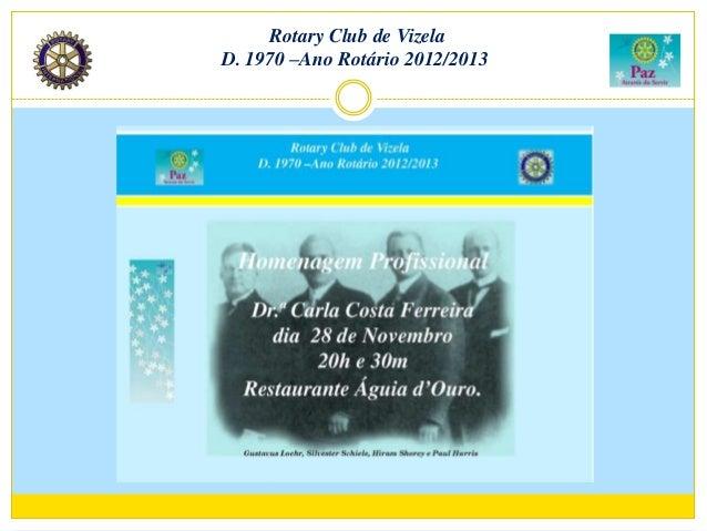 Rotary Club de VizelaD. 1970 –Ano Rotário 2012/2013