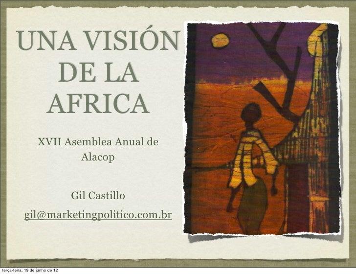 UNA VISIÓN         DE LA        AFRICA                   XVII Asemblea Anual de                           Alacop          ...