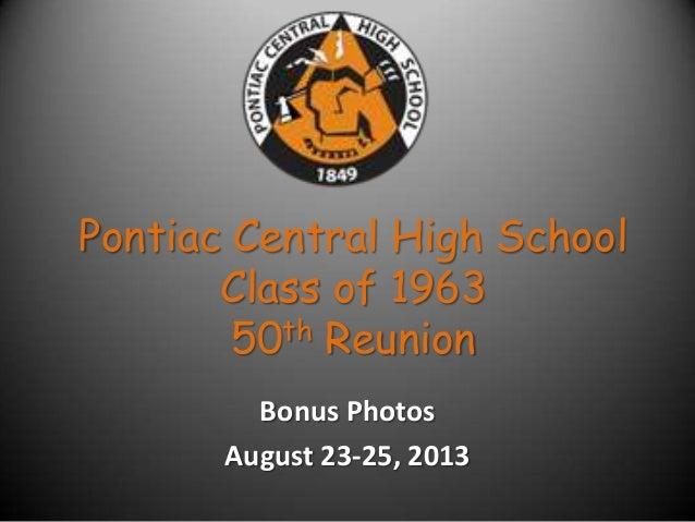 Pontiac Central High School Class of 1963 50th Reunion Bonus Photos August 23-25, 2013