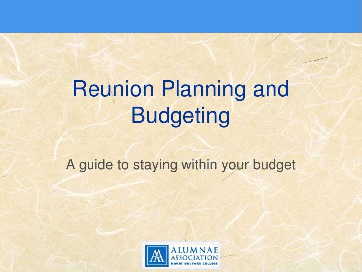 Reunion Planning and Budgeting<br />A guide to staying within your budget<br />