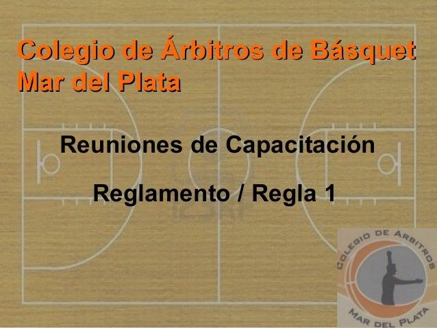 Colegio de Árbitros de BásquetColegio de Árbitros de BásquetMar del PlataMar del PlataReuniones de CapacitaciónReglamento ...