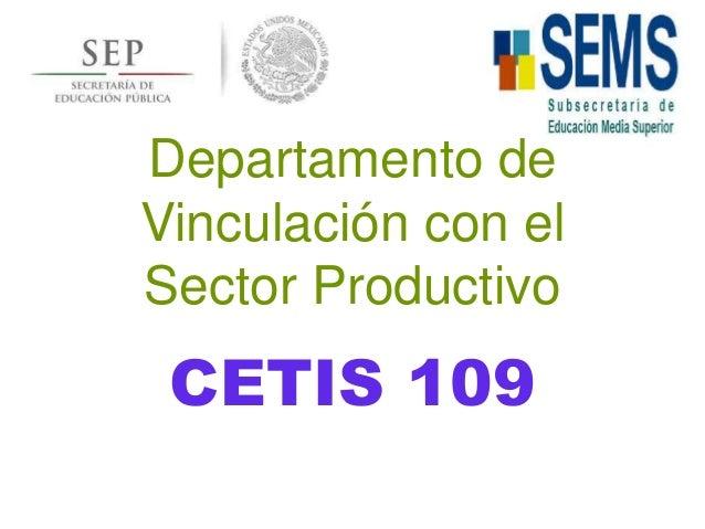 Departamento de Vinculación con el Sector Productivo CETIS 109