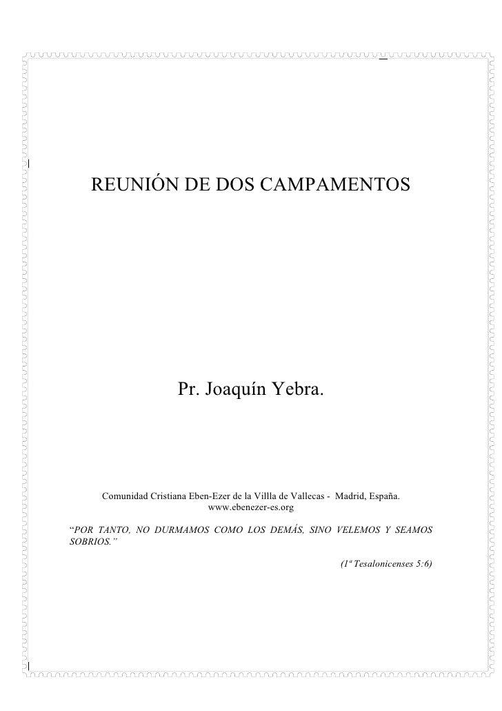 REUNIÓN DE DOS CAMPAMENTOS                       Pr. Joaquín Yebra.     Comunidad Cristiana Eben-Ezer de la Villla de Vall...