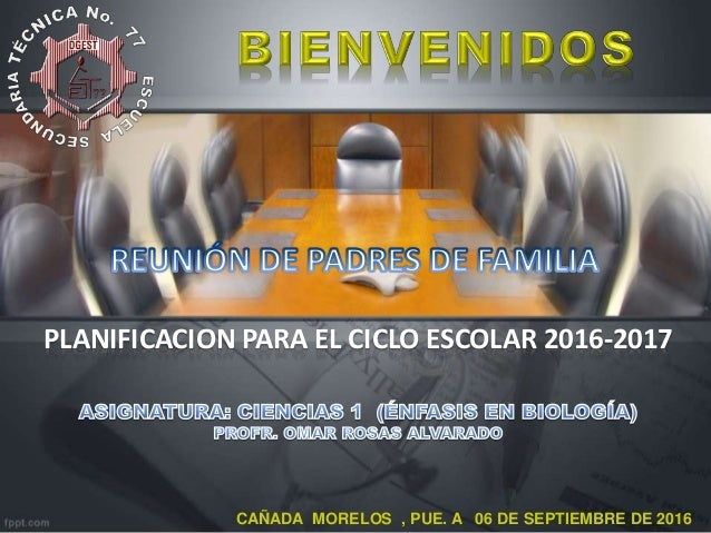 CAÑADA MORELOS , PUE. A 06 DE SEPTIEMBRE DE 2016 PLANIFICACION PARA EL CICLO ESCOLAR 2016-2017