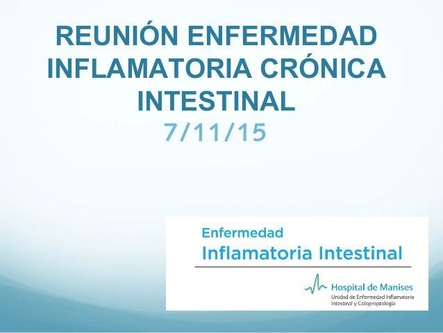 REUNIÓN ENFERMEDAD INFLAMATORIA CRÓNICA INTESTINAL 7/11/15