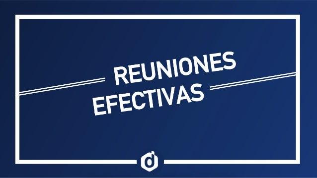 REUNIONES EFECTIVAS Carolina Cerdas  QA manager ¿CÓMO LLEVARLAS A CABO?