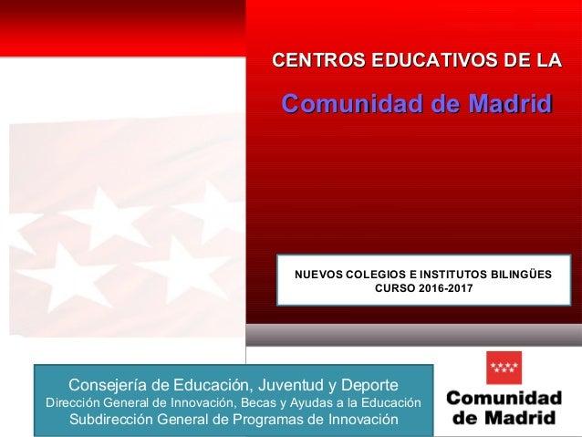 | Página 1 CENTROS EDUCATIVOS DE LACENTROS EDUCATIVOS DE LA Comunidad de MadridComunidad de Madrid Consejería de Educación...
