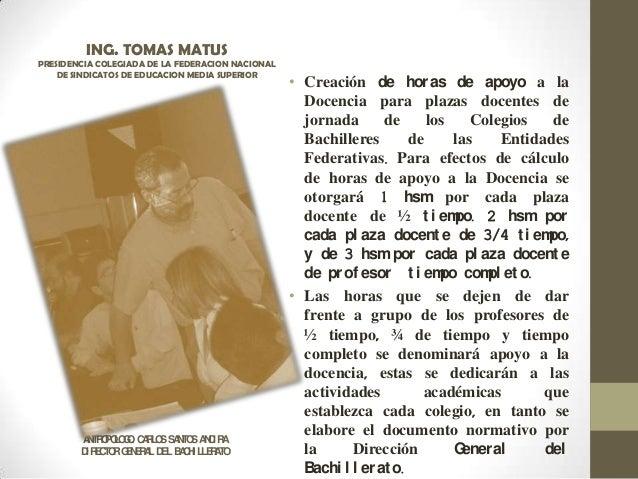 ANTROPOLOGO. CARLOSSANTOSANCIRA DI RECTORGENERAL DEL BACHILLERATO • Creación de horas de apoyo a la Docencia para plazas d...