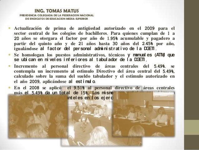  Actualización de prima de antigüedad autorizado en el 2009 para el sector central de los colegios de bachilleres. Para q...