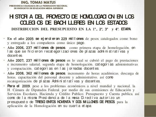 HI STORI A DEL PROYECTO DE HOMOLOGACI ON EN LOS COLEGI OS DE BACHI LLERES EN LOS ESTADOS DISTRIBUCION DEL PRESUPUESTO EN L...