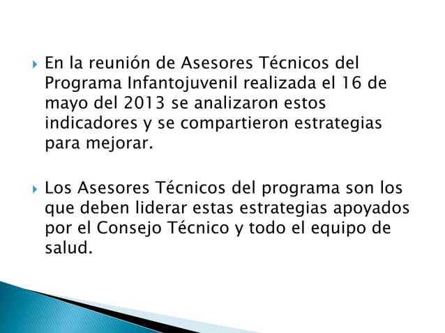  En la reunión de Asesores Técnicos delPrograma Infantojuvenil realizada el 16 demayo del 2013 se analizaron estosindicad...