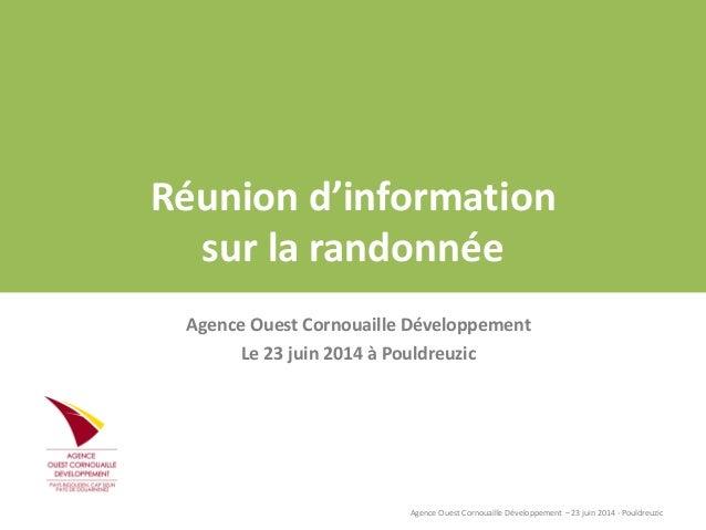 Agence Ouest Cornouaille Développement – 23 juin 2014 - Pouldreuzic Réunion d'information sur la randonnée Agence Ouest Co...