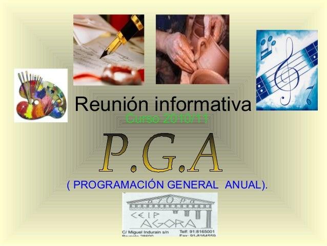 Reunión informativa Curso 2010/11 ( PROGRAMACIÓN GENERAL ANUAL).