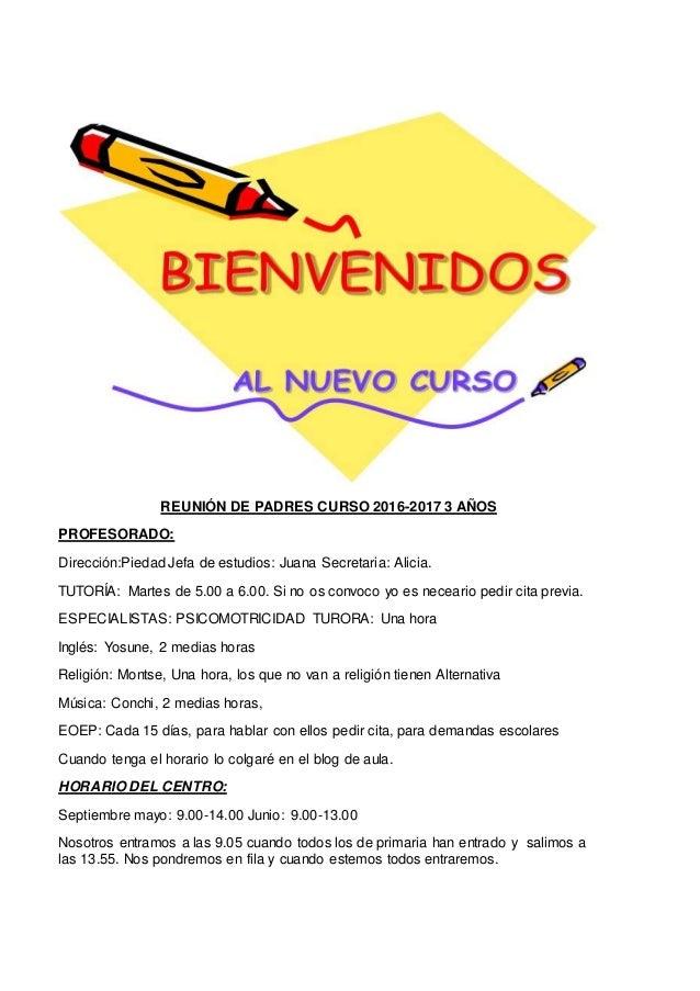 REUNIÓN DE PADRES CURSO 2016-2017 3 AÑOS PROFESORADO: Dirección:Piedad Jefa de estudios: Juana Secretaria: Alicia. TUTORÍA...