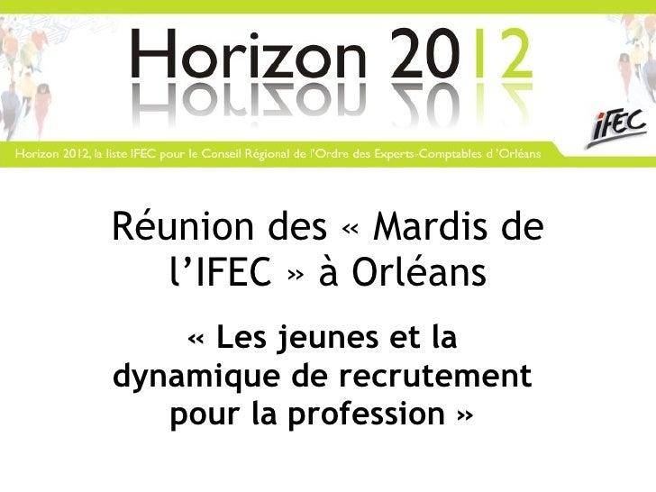 Réunion des «Mardis de l'IFEC» à Orléans «Les jeunes et la dynamique de recrutement pour la profession»