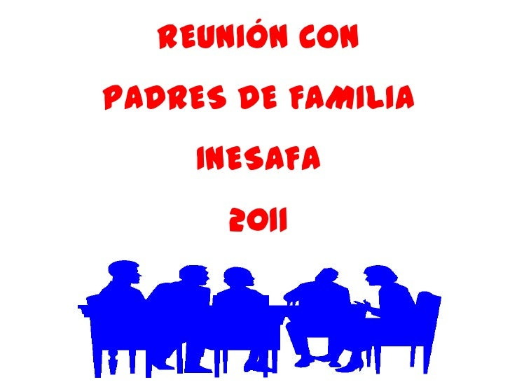 REUNIÓN CONPADRES DE FAMILIA     INESAFA      2011