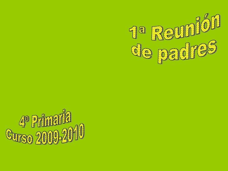 4º Primaria Curso 2009-2010 1ª Reunión de padres