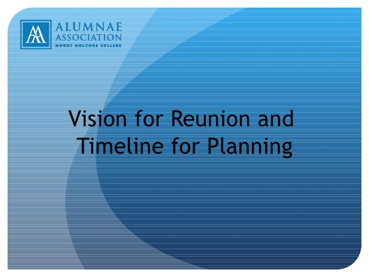 Vision for Reunion and  Timeline for Planning